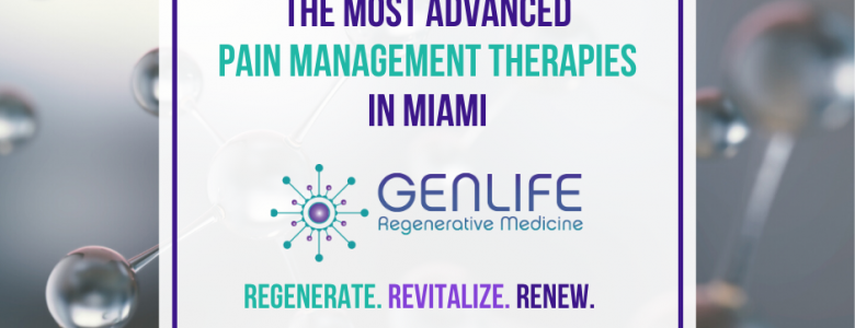 latest update from our clients  Pain Clinic in Miami GenLife Regenerative Medicine